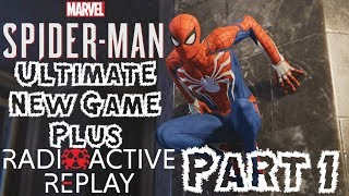 Radioactive Replay - Marvel's Spider-Man (PS4 Pro) Ultimate New Game Plus Playthrough Part 1