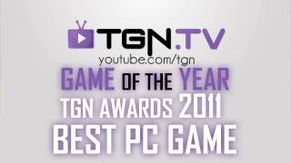 ★ Game of the Year - 2011 - BEST PC GAME - TGN Awards - ft. Yong - WAY➚