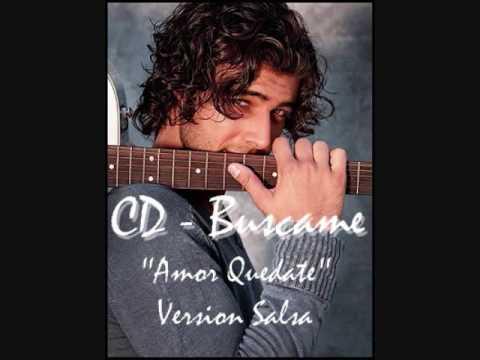 amor quedate. CD Buscame - Amor quedate
