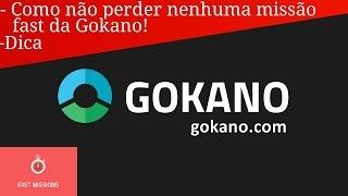 Como não perder nenhuma missão rápida dá Gokano!! - Dica