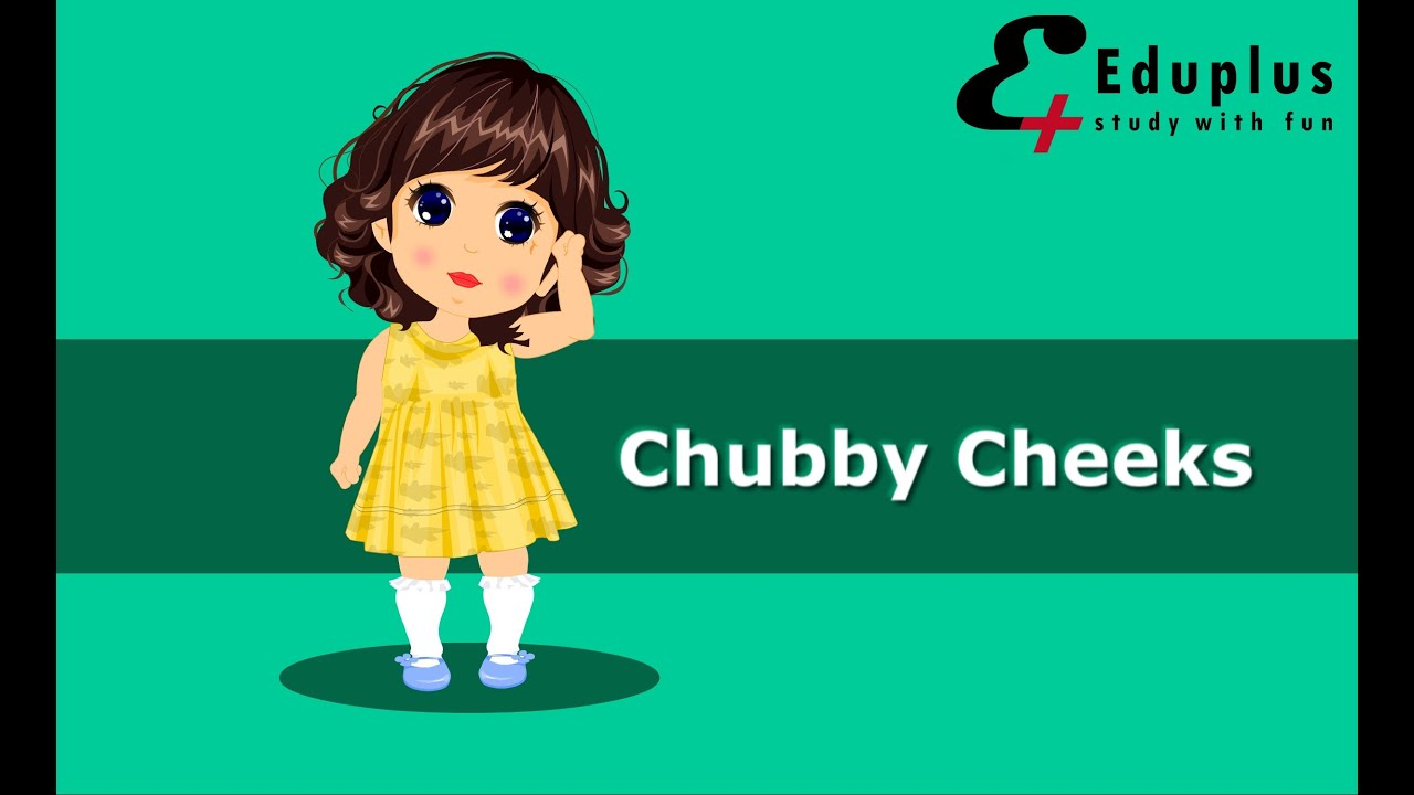 For the Chubby cheeks rhyme you tell