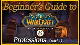 Beginner's Guide to Classic - Episode 6: Professions (part 1)