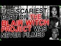 The Scariest Part Of The Blair Witch Project Was Never Filmed mp3