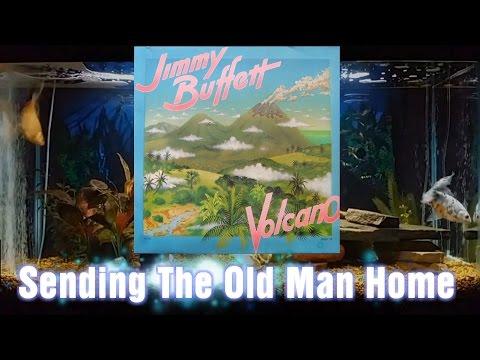 Jimmy Buffett - Sending The Old Man Home