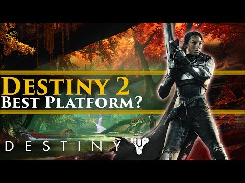Destiny 2 - What's the best platform to Play Destiny 2 on? PC, PS4 or Xbox One?