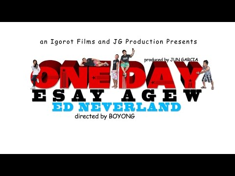 ONE DAY ESAY AGEW TRAILER (igorot movie 2015)