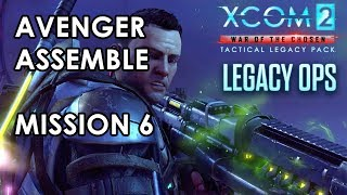 XCOM 2 - Avenger Assemble - Mission 6 Gameplay - Tactical Legacy Pack