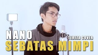 NANO - SEBATAS MIMPI (Cover By Tereza)