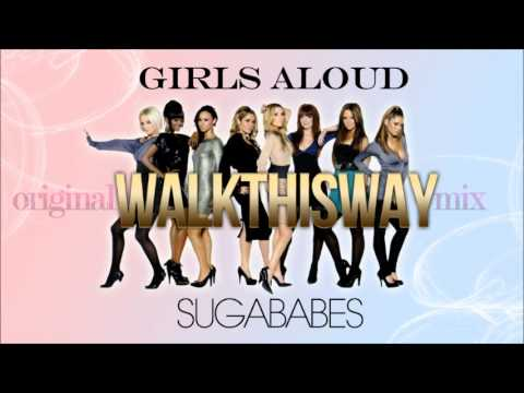 Girls Aloud & Sugababes - Walk This Way (Original Mix)