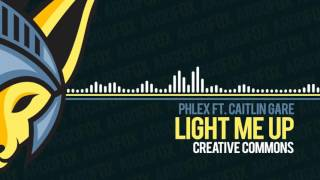 Phlex - Light Me Up (feat. Caitlin Gare) [Creative Commons]