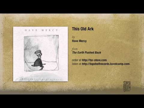 Have Mercy - This Old Ark