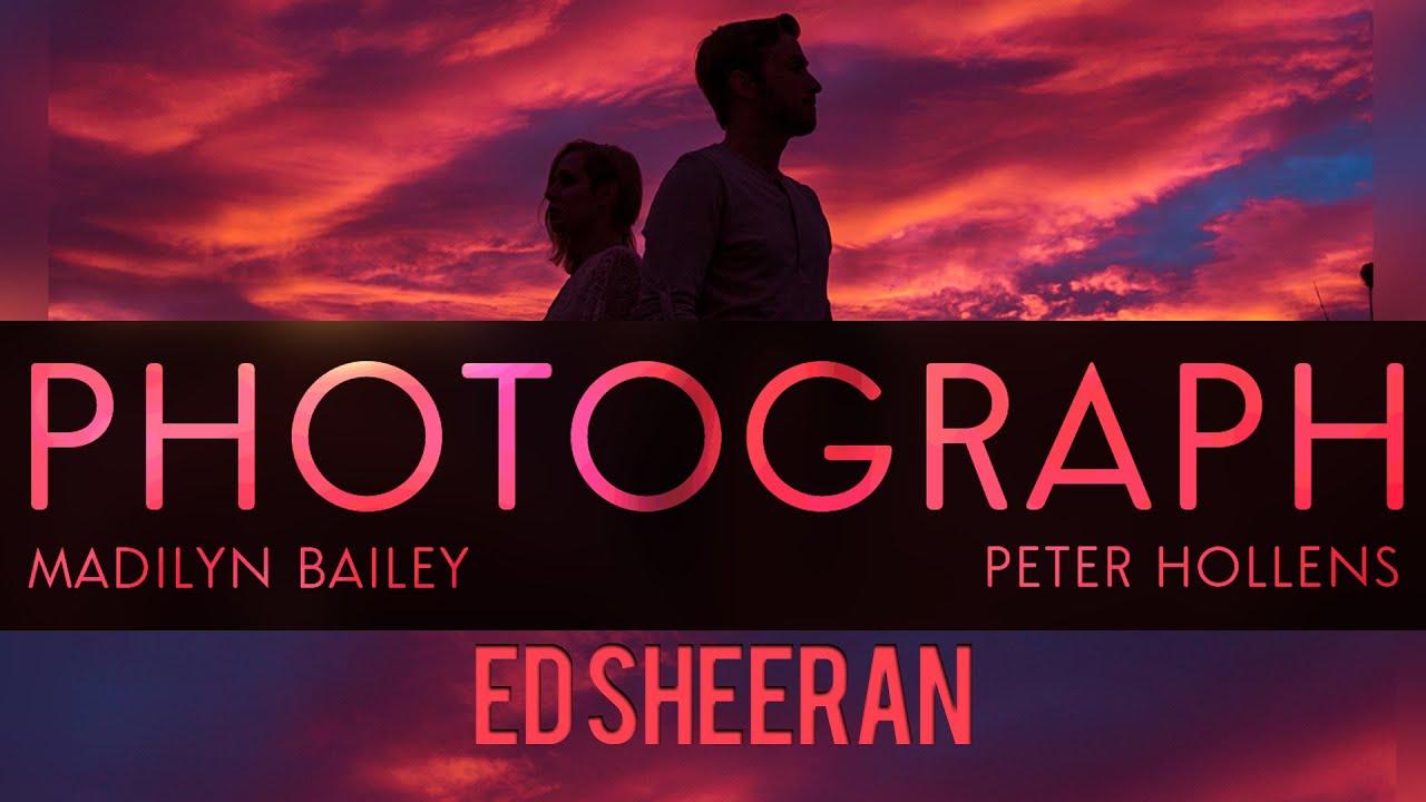 Ed sheeran photograph peter hollens amp madilyn bailey youtube