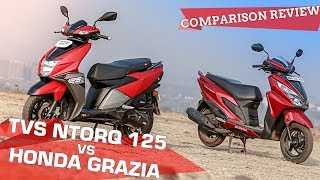TVS NTorq 125 vs Honda Grazia | and the 125cc Scooter King is.. | Comparison Review