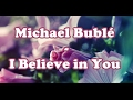 Michael Buble - I Believe in You