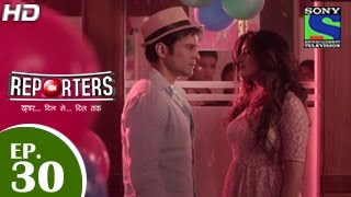 Reporters - रिपोर्टर्स - Episode 30 - 28th May 2015