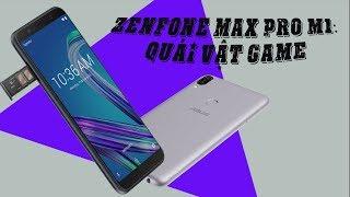Khui hộp Asus Zenfone Max Pro M1 : Quái vật chơi game