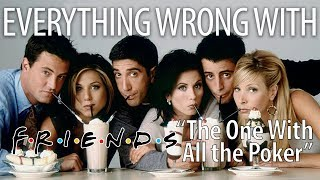 "Everything Wrong With Friends ""The One With All The Poker"""