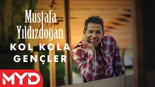 Kol Kola Gençler - Mustafa Yıldızdoğan