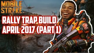 Mobile Strike - Rally Trap Build April 2017 (Update Part 1)