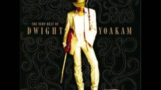 Dwight Yoakam - The Streets Of Bakersfield