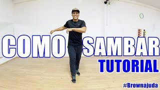 COMO SAMBAR | PASSOS BÁSICOS DE SAMBA | SAMBA NO PÉ PARA INICIANTES #Brownajuda