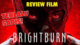 "REVIEW FILM ""BRIGHTBURN"" (2019) INDONESIA - SUPERMAN VERSI HOROR YANG SUPER SADIS!"