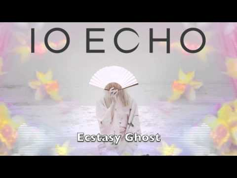 IO Echo - Ecstasy Ghost