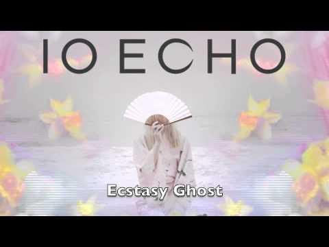 IO Echo - Ecstasy Ghost