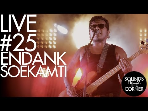 Sounds From The Corner : Live #25 Endank Soekamti