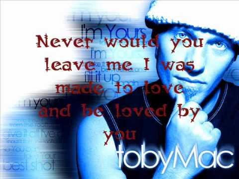 TOBY MAC- Made to Love You w/ Lyrics