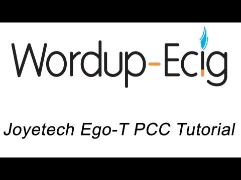 JoyeTech Ego-T PCC Tutorial - WordupEcig.com