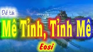 EOSI - đề tài: MÊ TỈNH, TỈNH MÊ