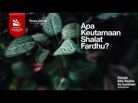 Soal Jawab | Keutamaan Shalat Fardhu... - Ustadz Abu Haidar As Sundawy