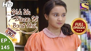 Yeh Un Dinon Ki Baat Hai - Ep 145  - Full Episode - 26th March, 2018