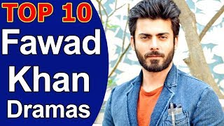 Top 10 Best Fawad Khan Dramas List