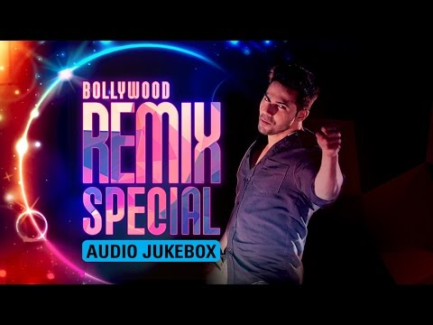 Bollywood Remix Special | Audio Jukebox
