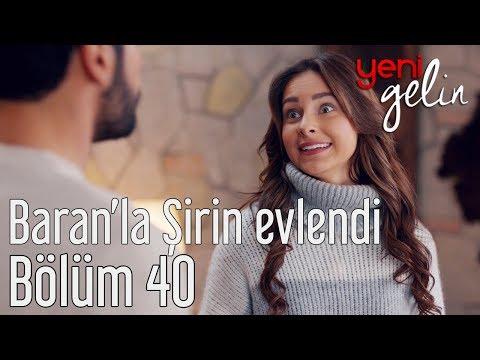 Yeni Gelin 40. Bölüm - Baran'la Şirin Evlendi