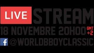 LIVE NOW! WORLD BBOY CLASSIC 2018