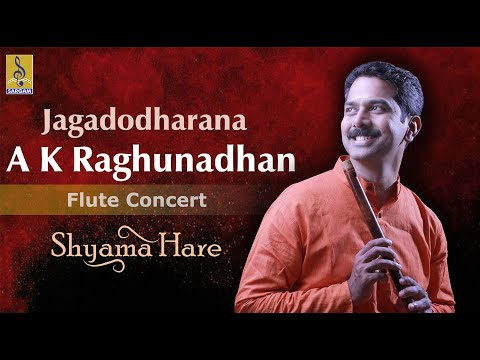 Jagadodharana - A Flute Concert By A.K.Raghunadhan