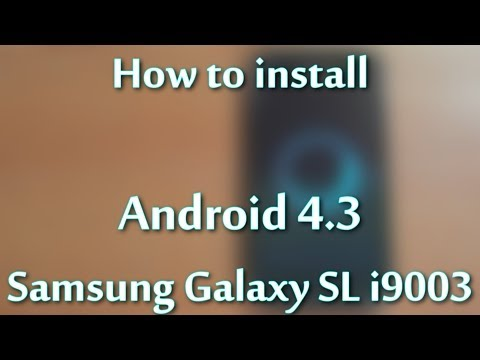 How to install CM10.2 Android 4.3 on Samsung Galaxy SL i9003