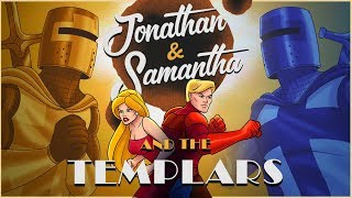 Jonathan & Samantha and The Templars