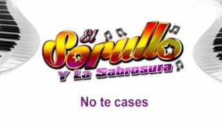 El Sorullo y la Sabrosura:  No te cases - Cd completo