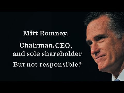 Mitt Romney: Chairman, CEO, and Sole ShareholderBut Not Responsible?