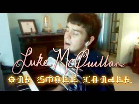 Luke McQuillan - One Small Candle (Original Song)