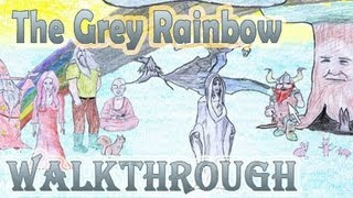The Grey Rainbow Walkthrough (full)