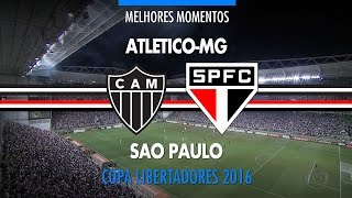 Melhores Momentos - Atlético-MG 2 x 1 São Paulo - Libertadores - 18/05/2016 - Globo HD