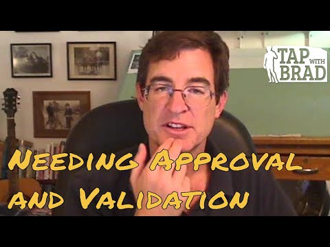 Needing Approval and Validation - Tapping with Brad Yates