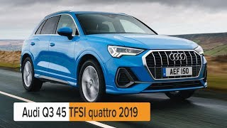 2019 Audi Q3 45 TFSI quattro  review