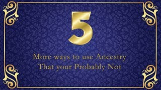 5 more things you can do with Ancestry!