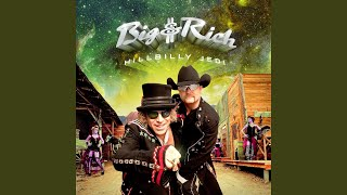 Big & Rich Can't Be Satisfied